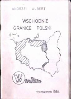 Albert Andrzej Wschodnie granice Polski Roszkowski PPN Osóbka Morawski Rewera owa0007