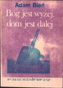 Bień Adam Bóg jest wyżej dom jest dalej Druga wojna światowa Rosja Stalin komunizm Bóg wysoko dom daleko owa0030