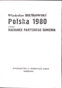 Bieńkowski Polska 1980 czyli rachunek partyjnego sumienia Aspekt partia PRL PZPR owa0031