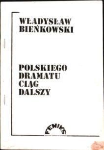 Bieńkowski Polskiego dramatu ciąg dalszy Kultura owa0032