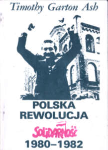 Polska Rewolucja Solidarność 1980 1982 Ash Timothy Garton Król Dziewulska Polish Revolution Solidarity Walesa Wałęsa Gdańsk stocznia strajk owa0045