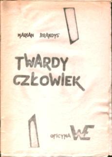 Twardy człowiek Brandys Marian Władysław Gomułka Breżniew marzec 1968 owa0050