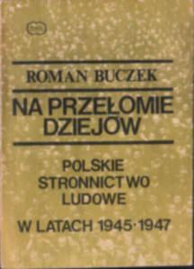 Buczek Na przełomie dziejów Polskie Stronnictwo Ludowe w latach 1945 - 1947 PSL Wójcik owb0010