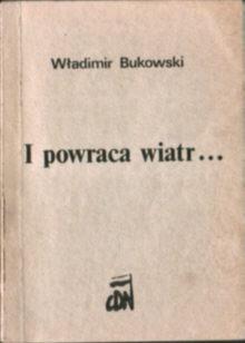 Bukowski Bukovskij Vladimir I powraca wiatr Mietkowski Barańczak Bujak Rosja ZSRR komunizm Stalin KGB bolszewizm owb0013