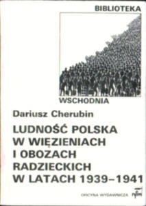 Cherubin Ludność polska w więzieniach i obozach radzieckich w latach 1939 - 1941 Rosja ZSRR komunizm Holzer Racinowski owb0024