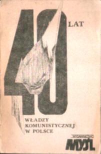 40 lat władzy komunistycznej w Polsce Karpiński Lasota Pawłowski Wierzbicki Gałęski Sielecki Walc Janowski Prokop Perkal Markowski Bajerowa Węgierski PRL Bartoszewski Świdlicki Kołakowski owb0043