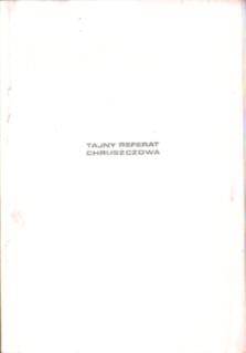 Chruszczow Nikita Tajny referat Chruszczowa O kulcie jednostki i jego następstwach Referat KPZR Komunistyczna Partia Związku Radzieckiego 1956 Tarnopolski Friszke stalinizm komunizm Rosja Zjazd owb0049