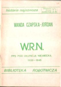 Czapska Jordan WRN PPS pod okupacją niemiecką 1939 1945 Ciołkosz Polska Partia Socjalistyczna wojna socjalizm owb0050