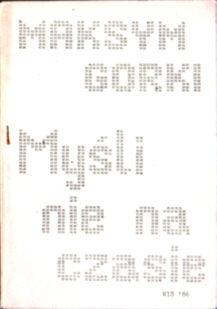 Gorki Maksym Gorkij Maksim Aleksej Peskov Myśli nie na czasie 1917 1918 owc0031