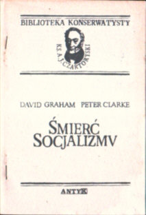 Graham Clarke Śmierć socjalizmu socjalizm death of socialism enlightenment liberalism owc0034