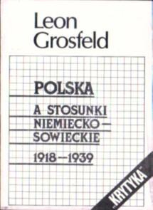 Grosfeld Polskie aspekty stosunków niemiecko-sowieckich w okresie międzywojennym Rosja Lenin Stalin ZSRR Niemcy Hitler owc0036