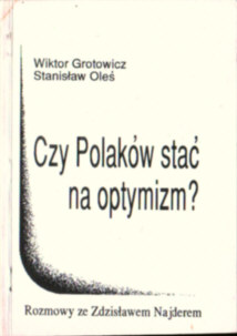 Grotowicz Oleś Czy Polaków stać na optymizm Rozmowy ze Zdzisławem Najderem Najder Wolna Europa owc0038