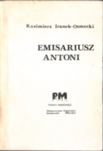 Iranek Osmecki Emisariusz Antoni Poland political history World War II 1939 1945 politics resistance wojna owd0011