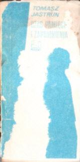 Jastrun Czas pamięci i zapomnienia Węzeł polski Nauka mówienia Na skrzyżowaniu Azji i Europy Biała łąka Czas pamięci i zapomnienia wiersze poezja owd0020