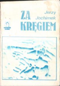 Jochimek Za kręgiem Wiśniewski łagry obozy zesłanie Syberia ZSRR USSR Rosja komunizm wojna sybir wspomnienia stalinizm owd0033