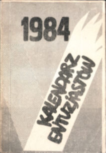 Kalendarz entuzjastów 1984 Sendziwoj kalendarium historia stan wojenny 1982 wspomnienia owd0039