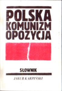 Karpiński Polska komunizm opozycja Słownik PRL Polska Rzeczpospolita Ludowa encyklopedia owd0043