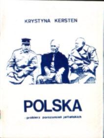 Kersten Polska probierz porozumień jałtańskich wojna Rosja ZSRR Jałta Yalta Sabat Łukasiewicz Baniewicz 1945 Stalin Roosevelt Churchill USA Wielka Brytania owd0054