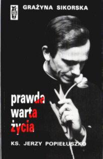 Sikorska Prawda warta życia Popiełuszko 0 85065 185 9 0850651859 Jeśmanowa A martyr for the truth Cywiński Popieluszko morderstwo służba bezpieczeństwa Jaruzelski Kiszczak pbis006