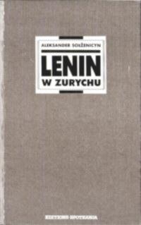 Sołżenicyn Solzenicyn Solzhenitsyn Rosja Lenin Russia ZSRR komunizm rewolucja 2-869-033-9 2-86914-033-9 28690339  2869140339 Lenin In Zurich Rusland Sowjetrusland Stalinism Stalin Lenin v Cjuriche Lénine à Zurich pbis019