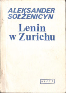 Sołżenicyn Solzenicyn Solzhenitsyn Rosja Lenin Russia ZSRR komunizm rewolucja Lenin In Zurich Rusland Sowjetrusland Stalinism Stalin Lenin v Cjuriche Lénine à Zurich pbis020