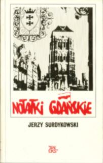 Surdykowski Notatki gdańskie gdanskie Gdańsk Gdansk 0 906601 04 5 0906601045 stocznia strajk Wałęsa Walesa 1980 1981 pbis040