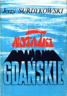 Surdykowski Notatki gdańskie gdanskie Gdańsk Gdansk 83-7007-299-2 8370072992 stocznia strajk Wałęsa Walesa 1980 1981 pbis041