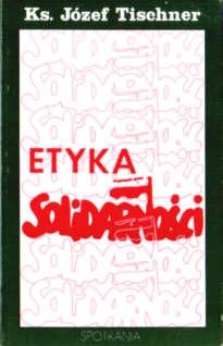 Tischner Etyka Solidarności 1980 1981 dialog demokracja socjalizm ojczyzna filozofia pbit003