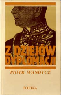 Wandycz Z dziejów dyplomacji historia dyplomacja polityka zagraniczna 0902352660 0-902352-66-0 pbiw005