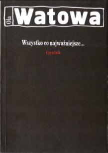 Watowa Ola Wat Wszystko co najważniejsze wspomnienia Trznadel Zieliński ZSRR zesłanie pamiętniki 83-07-02053-0 83-07-02053-0 pbiw014
