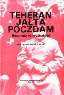 Wierzbiański Teheran Jałta Poczdam Occupation Potsdam Conference Yalta 1945 0912757035 0-912757-03-5 pbiw019
