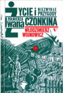 Wojnowicz Życie i niezwykłe przygody żołnierza Iwana Czonkina 83-85061-02-09 8385061029 83-85061-02-09 8385061029 Rosja komunizm ZSRR Stalin stalinizm Voinovich pbiw027