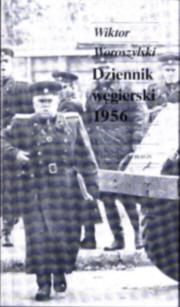 Woroszylski Dziennik węgierski 1956 wraz z glossami 1976 1981 1986 Węgry Budapeszt pbiw031