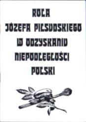 Wójcik Rola Józefa Piłsudskiego w odzyskaniu niepodległości Polski  Józef Piłsudski 1918 pbiw035