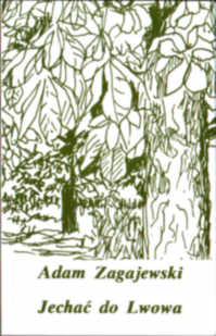 Zagajewski Jechać do Lwowa i inne wiersze 0 906601 25 8 0906601258 poezja Czapski Poetry Lwów Lviv Lemberg Jechac Going to Lvov pbiz003