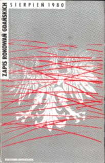 Zapis rokowań gdańskich Sierpień 1980 Drzycimski Skutnik 2-86914-019-3 2869140193 strajk stocznia gdańska Gdańsk Wałęsa Walentynowicz Gwiazda Lis Solidarność Solidarnosc NSZZ rokowania Gdanska rozmowy Walesa Labor organization History Historia Strikes unions August Bądkowski Fiszbach Jagielski Jankowski Kołodziej Kołodziejski Krzywonos Małkowski Mazowiecki Pieńkowska Szablewski Gdansk Gniech pbiz009