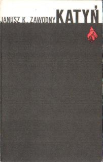 Zawodny Katyń Brzeziński Death in the Forest Stalin stalinizm morderstwo sowieckie Rosja ZSRR komunizm wojna Kozielsk Ostaszków Starobielsk Katyn Brzezinski Russia Soviet Union Germany World War II Massacre pbiz013