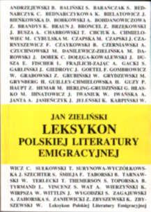 Zieliński Kowalski Leksykon polskiej literatury emigracyjnej Literatura polska bibliografia biografie emigracja kultura Authors Polish Biography Dictionaries literature pbiz015