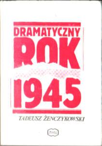 Żenczykowski Dramatyczny rok 1945 political history Jałta proces szesnastu PSL PPR NKWD UB pbiz021