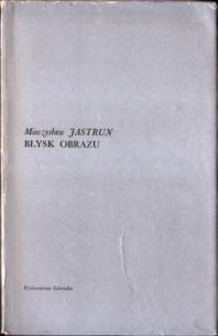 Jastrun Błysk obrazu wiersze poezja Poetry Poems pbj1004