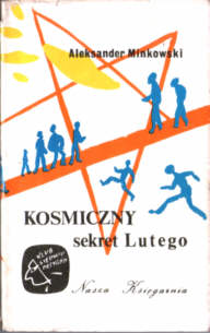 Minkowski Kosmiczny sekret Lutego Heintze Klub Siedmiu Przygód młodzież literatura Powieść młodzieżowa pbj1011