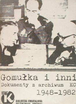 Biuro Polityczne Gomułka i inni Dokumenty z archiwum KC 1948-1982 wydarzenia grudniowe Komitet Centralny Trybuny Ludu ZSRR Holland Ochaba Gierek socjalizm KC Morawski Moczar Andrzejewski Paczkowski waa0021