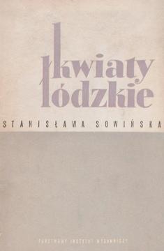 Sowińska Kwiaty łódzkie Sowinska lodzkie Łódź robotnik robotnicy 17943631 312746882 Lodz waa0036