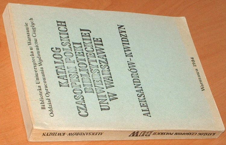 Katalog-czasopism-polskich-Biblioteki-Uniwersyteckiej-w-Warszawie-Tom-1-Aleksandrow-Kwidzyn-BUW-1984