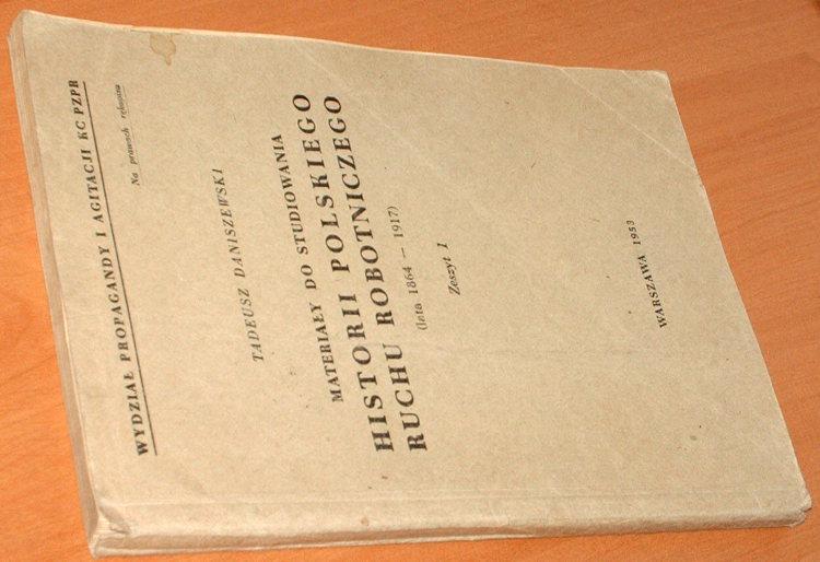 Daniszewski-Materialy-do-studiowania-historii-polskiego-ruchu-robotniczego-1864-1917-1-Agitacja-KC-PZPR-1953