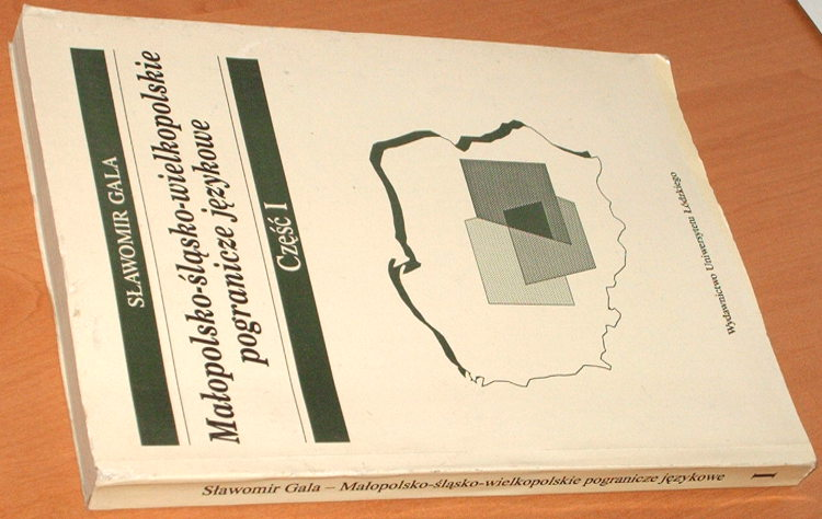 Gala-Malopolsko-slasko-wielkopolskie-pogranicze-jezykowe-1-Wydawn-Uniw-Lodzkiego-1994-Dialects-Linguistic-geography