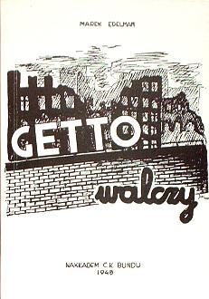 Edelman Getto walczy 1943 Bund Abrasza Blum Błones Perelman Mejłach Dawid Hochberg Dawidowicz Marek wojna Warszawa okupacja Niemcy holocaust żydzi żyd judaica judaika Powstanie w Getcie Zofia Nałkowska Warszawskie The ghetto fights Holocaust Jewish Warsaw Poland Jews History Ghetto Uprising 1943 World War 1939-1945 waa0190