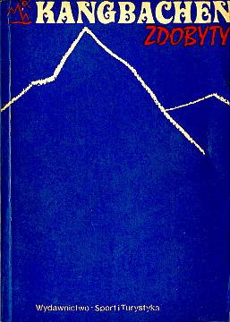 Kangbachen zdobyty Brański Jacobi Kłaput Malatyński Młotecki Olech Pietraszek Rubinowski Sobolewski Strumiłło Wdowiak Himalaje wspinaczka alpinizm góry Gory Mountains Himalayas Himalaya Himal Wspinacz Climber Mountaineer Mountaineers Poland Alpinist Wspinaczka Mountainering expeditions Climbing Nepal Sikkim Kanczendzonga Kanczendzanga Kangchenjunga Kanchenjunga Kangczendzonga Kangchendzönga Jannu Yalung Kang Ramtang waa0211
