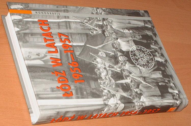 Prochniak-Wrobel-Lodz-w-latach-1956-1957-IPN-Instytut-Pamieci-Narodowej-2006-Pazdziernik-stalinizm-strajki-Zelazko