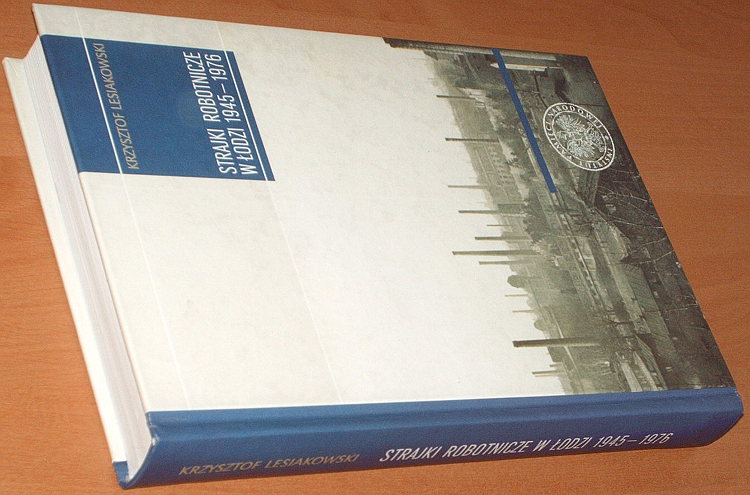 Lesiakowski-Krzysztof-Strajki-robotnicze-w-Lodzi-1945-1976-Lodz-IPN-2008-Robotnicy-pazdziernik-1956-1971-strajk